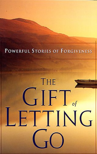 9781562922252: The Gift of Letting Go: Powerful Stories of Forgiveness