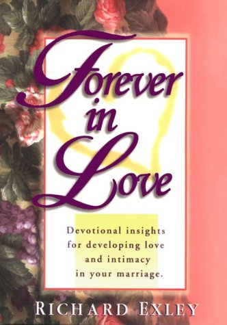 Forever in Love: Devotional Insights for Developing: Exley, Richard