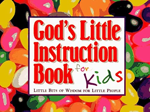 God's Little Instruction Book for Kids : Little Bits of Wisdom for Little People