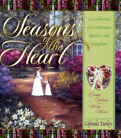 9781562924911: Seasons of the Heart: A Celebration of Love Between Mothers and Daughters