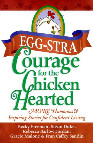9781562925994: Eggstra Courage for the Chicken Hearted: More Heartfelt Stories to Encourage Confident Living