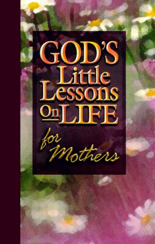 God's Little Lessons of Life for Mom (God's Little Lessons on Life Series) (9781562926090) by Honor Books