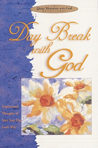 Daybreak with God: Inspirational Thoughts to Start: Exley, Richard