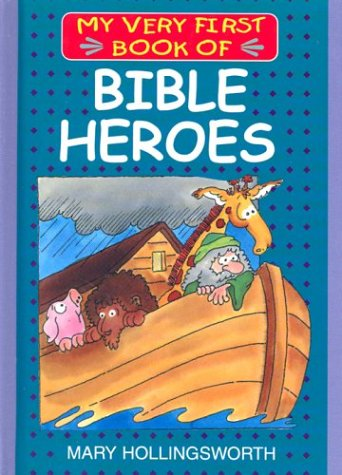 9781562926816: My Very First Book of Bible Heroes