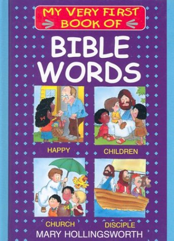 My Very First Book of Bible Words (My Very First Books of the Bible) (1562926853) by Mary Hollingsworth