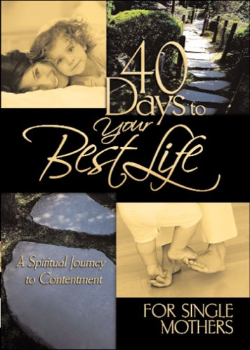 9781562927080: 40 Days to Your Best Life for Single Mothers, A Spritual Journey to Contentment