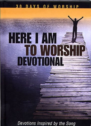 Here I Am to Worship (30 Days of Worship) (9781562927165) by Adam Palmer