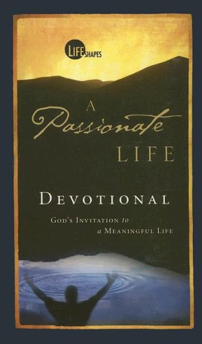 9781562927226: A Passionate Life Devotional: God's Invitation to a Meaningful Life (Life Shapes)