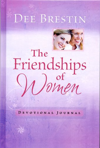 The Friendships of Women Devotional Journal (1562927256) by Dee Brestin