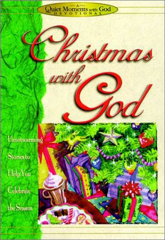 Christmas with God: Heartwarming Stories to Help You Celebrate the Season (Quiet Moments with God Devotional) (1562927973) by Honor Books
