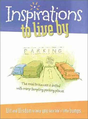 Inspirations to Live by: Wit & Wisdom to Help You Face Life's Little Bumps (1562928066) by Honor Books