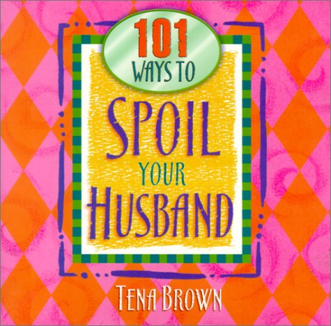 9781562928131: 101 Ways to Spoil Your Husband