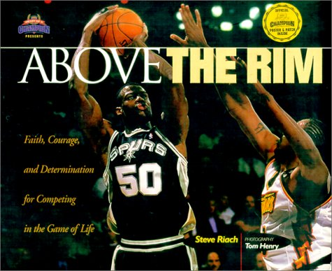 9781562928506: Above the Rim: Facing Life with Faith, Guts, and Determination for Competing in the Game of Life (Heart of a Champion)
