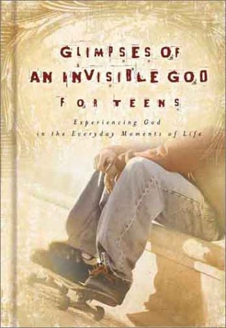 9781562928797: Glimpses of an Invisible God for Teens: Quiet Reflections to Refresh and Restore Your Soul