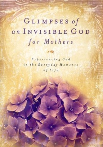 9781562928803: Glimpses of an Invisible God for Mothers