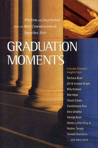 9781562929879: Graduation Moments: Widsom and Inspiration from the Best Commencement Speeches Ever