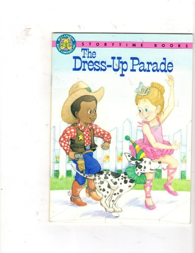 The Dress-Up Parade (Storytime Books): Emmi S. Herman