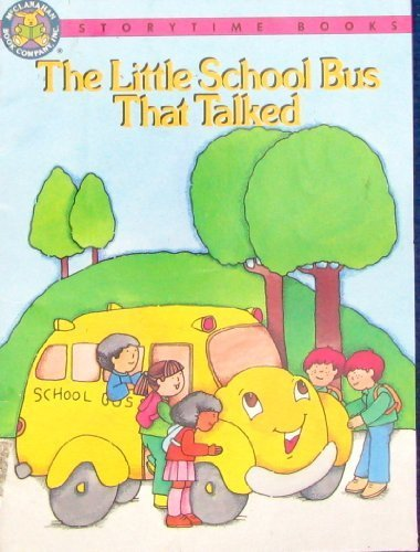9781562931131: The Little School Bus That Talked (Storytime Books)