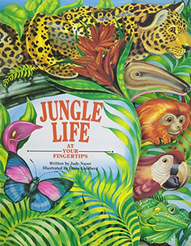 Jungle Life (At Your Fingertips (McClanahan)): Judy Nayer; Illustrator-Grace