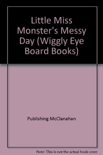 9781562934385: Little Miss Monster's Messy Day (Wiggly Eye Board Books)