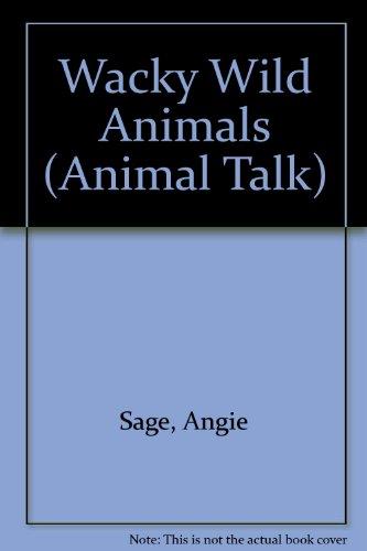 Wacky Wild Animals (Animal Talk) (1562935232) by Angie Sage