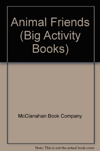 Animal Friends (Big Activity Books): McClanahan Book Company; McClanahan, Publishing; Apsley, ...