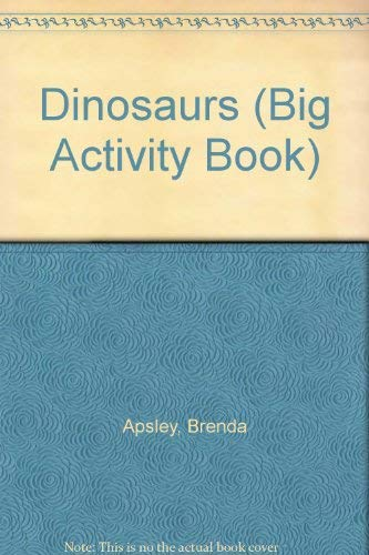 Dinosaurs (Big Activity Book): Apsley, Brenda