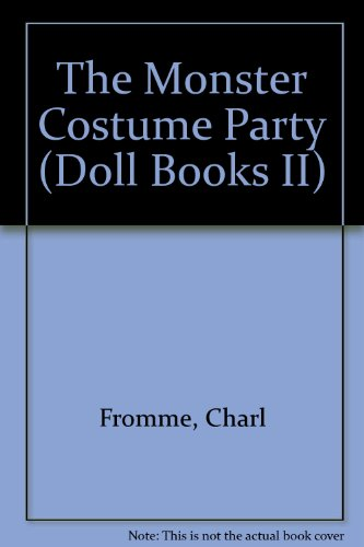 9781562938055: The Monster Costume Party (Doll Books II)