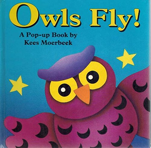 Owls Fly!: A Pop-Up Book (Kees Moerbeek): Moerbeek, Kees