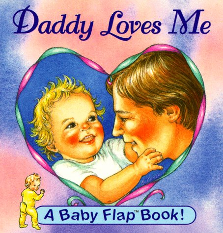 9781562939014: Daddy Loves Me (Baby Flaps Ser)