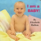 I Am a Baby (Photo Board Books) (156293922X) by Hathon, Elizabeth