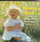 Monday's Child (Photo Board Books) (1562939238) by Hathon, Elizabeth