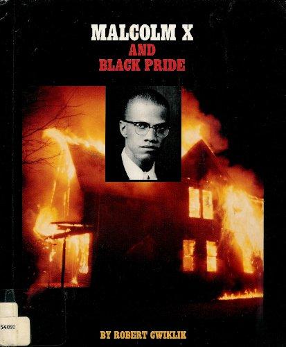 Malcolm X and Black Pride: Cwiklik, Robert