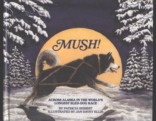 9781562940539: Mush!: Across Alaska in the World's Longest Sled-Dog Race