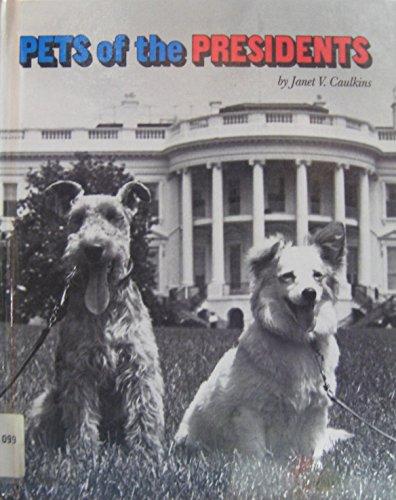 Pets Of The Presidents: Caulkins, Janet