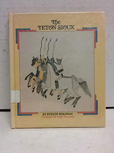 9781562940775: The Teton Sioux: People of the Plains (Native Americans)