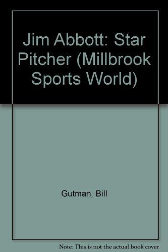 9781562940836: Jim Abbott, Star Pitcher (Millbrook Sports World)