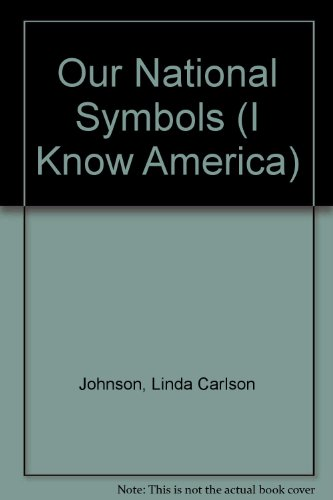 Our National Symbols (I Know America): Linda Carlson Johnson