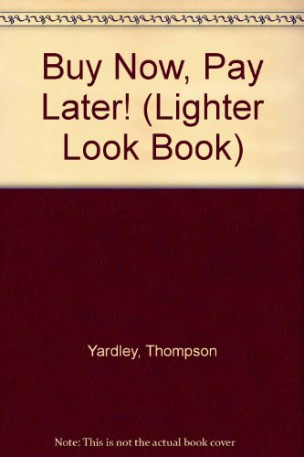 9781562941499: Buy Now, Pay Later! (Lighter Look Book)