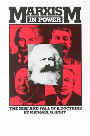 Marxism in Power : The Rise and: Michael G. Kort