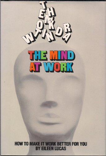 The Mind At Work (1562943006) by Eileen Lucas