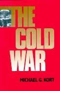 The Cold War: Michael G. Kort