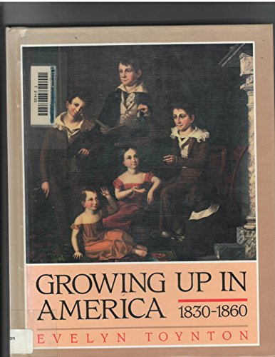 9781562944537: Growing Up In Amer: 1830-1860