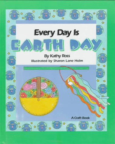 9781562944902: Every Day Is Earth Day (Holiday Crafts for Kids)