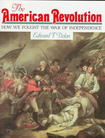 The American Revolution : How We Fought: Dolan, Edward F.,