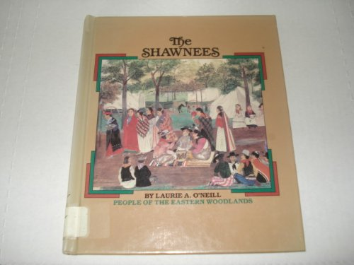 Shawnees,The (Native Americans): Laurie O,Neill