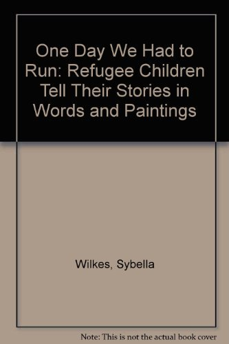 One Day We Had To Run: Sybella Wilkes