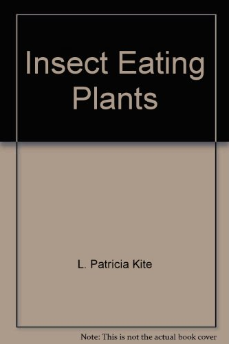 Insect Eating Plants: L. Patricia Kite
