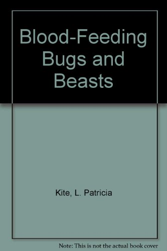 9781562945992: Blood-Feeding Bugs and Beasts