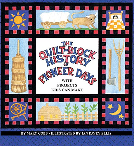 9781562946920: Quilt Block History of Pioneer Days (Fabric of Early America)